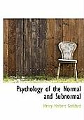 Psychology of the Normal and Subnormal