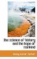 The Science of History and the Hope of Mankind
