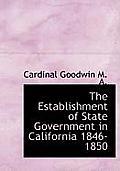 The Establishment of State Government in California 1846-1850