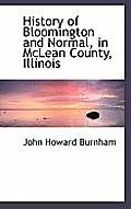 History of Bloomington and Normal, in McLean County, Illinois