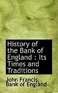 History of the Bank of England: Its Times and Traditions
