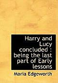 Harry and Lucy Concluded: Being the Last Part of Early Lessons