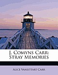 J. Comyns Carr: Stray Memories