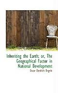 Inheriting the Earth; Or, the Geographical Factor in National Development