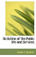 An Outline of the Public Life and Services