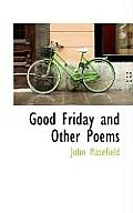 Good Friday and Other Poems