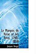 Le Marquis de V Rac Et Ses Amis, 1768-1858
