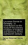Laurence Sterne in Germany: A Contribution to the Study of the Literary Relations of England and GE