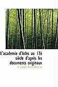 L'Acad Mie D'Arles Au 17 Si Cle D'Apr?'s Les Documents Originaux