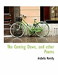 The Coming Dawn, and Other Poems