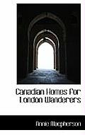 Canadian Homes for London Wanderers