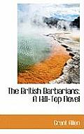 The British Barbarians: A Hill-Top Novel