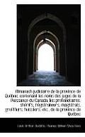 Almanach Judiciaire de La Province de Qu Bec: Contenant Les Noms Des Juges de La Puissance Du Canada