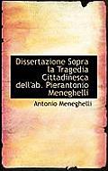 Dissertazione Sopra La Tragedia Cittadinesca Dell'ab. Pierantonio Meneghelli