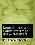 Deutsch-Russische Handelsvertrage Des Mittelalters