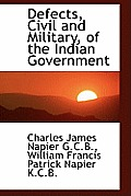 Defects, Civil and Military, of the Indian Government