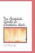 Das Apostolische Zeitalter Der Christlichen Kirche