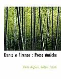 Dante E Firenze: Prose Antiche