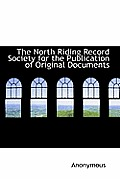 The North Riding Record Society for the Publication of Original Documents