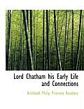Lord Chatham His Early Life and Connections