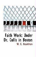 Faith Work: Under Dr. Cullis in Boston