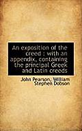 An Exposition of the Creed: With an Appendix, Containing the Principal Greek and Latin Creeds
