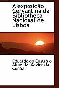 A Exposi O Cervantina Da Bibliotheca Nacional de Lisboa