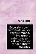 Excursionsbuch Zum Studium Der Vogelstimmen. Praktische Anleitung Zum Bestimmen Der V Nach Ihrem Ges