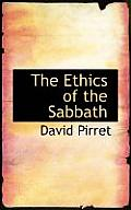The Ethics of the Sabbath