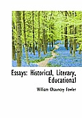 Essays: Historical, Literary, Educational