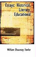 Essays: Historical, Literary, Educational