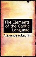 The Elements of the Gaelic Language