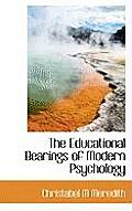 The Educational Bearings of Modern Psychology