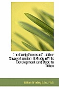 The Early Poems of Walter Savage Landor: A Study of His Development and Debt to Milton