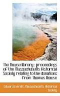 The Dowse Library: Proceedings of the Massachusetts Historical Society Relating to the Donations Fr