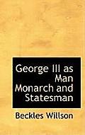 George III as Man Monarch and Statesman