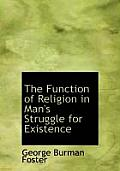 The Function of Religion in Man's Struggle for Existence