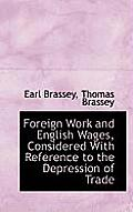 Foreign Work and English Wages, Considered with Reference to the Depression of Trade