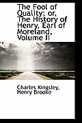 The Fool of Quality; Or, the History of Henry, Earl of Moreland, Volume II