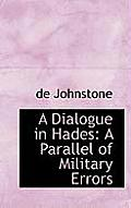A Dialogue in Hades: A Parallel of Military Errors