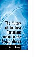 The History of the New Testament Canon in the Syrian Church
