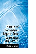 History of Connecticut Baptist State Convention 1823-1907.