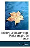 Histoire Du Gouvernment Parlementaire En France