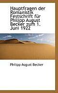 Hauptfragen Der Romanistik Festschrift Fur Philipp August Becker Zum 1. Juni 1922