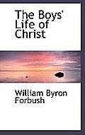 The Boys' Life of Christ