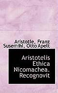 Aristotelis Ethica Nicomachea. Recognovit