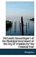 Thirteenth Annual Report of the Municipal Government of the City of Franklin for the Financial Year