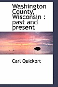 Washington County, Wisconsin: Past and Present
