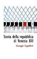 Storia Della Repubblica Di Venezia XIII