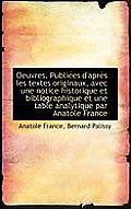 Oeuvres. Publiees D'Apres Les Textes Originaux, Avec Une Notice Historique Et Bibliographique Et Une